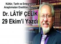 Dr. Latif Çelik Cumhuriyet'i yazdı