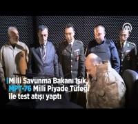Milli Savunma Bakanı Işık, MPT 76 Milli Piyade Tüfeği ile test atışı yaptı