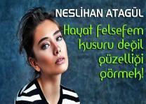 Dizi ve film yıldızı Neslihan Atagül